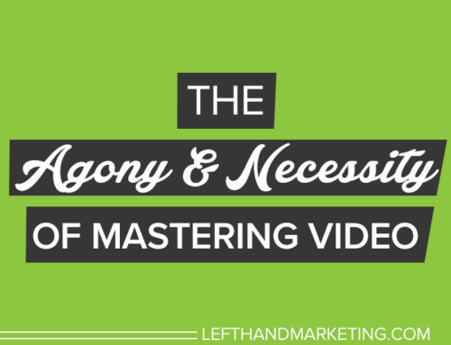 The Agony and Necessity of Mastering Video