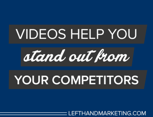 Videos Help You Stand Out From Your Competitors