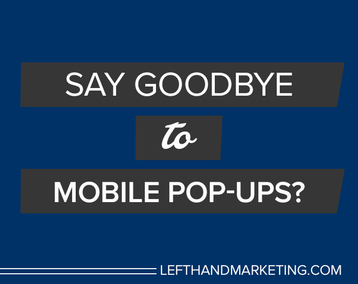 Goodbye to Mobile Pop-Ups?
