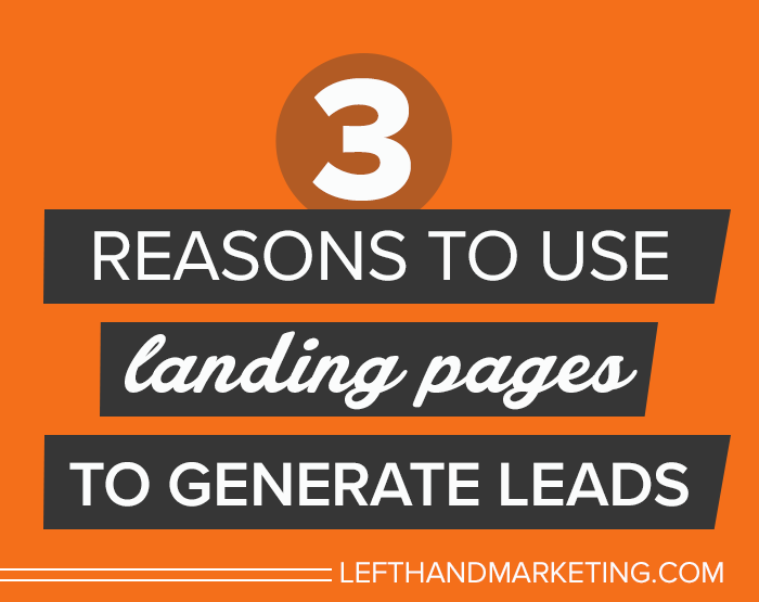3 Reasons to Use Landing Pages